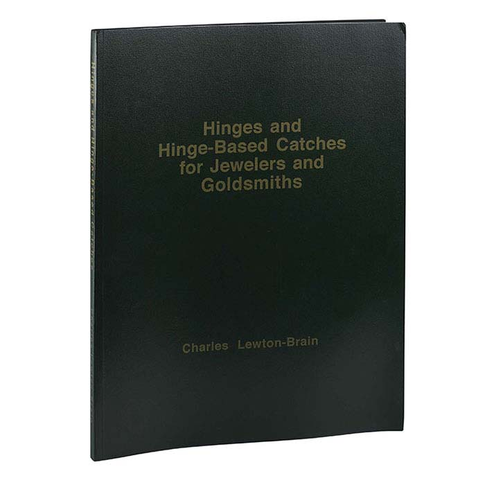 Hinges and Hinge-Based Catches for Jewelers and Goldsmiths, Book