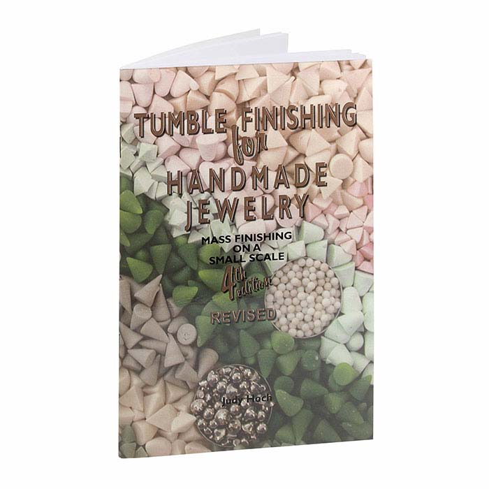 Tumble Finishing for Handmade Jewelry, Fourth Edition, Book